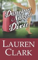 Cover for 'Dancing Naked in Dixie'