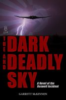 Cover for 'The Dark and Deadly Sky: A Novel of the Roswell Incident'