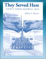 Cover for 'They Served Here: Thirty-Three Maxwell Men - Maxwell Air Force Base, Claire Chennault, Clark Gable, Glenn Miller, Henry Hugh Shelton, Hoyt Vandenberg, Curtis LeMay'