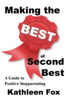 Cover for 'Making the Best of Second Best: A Guide to Positive Stepparenting'