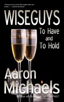 Cover for 'Wiseguys: To Have and To Hold'