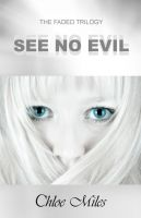 Cover for 'See No Evil (The Faded Trilogy, Book 2)'