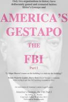 Cover for 'America's Gestapo, the FBI Part I'