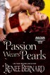 Passion Wears Pearls by Renee Bernard