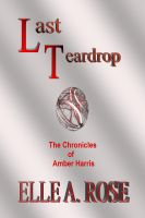 Cover for 'Last Teardrop (The Chronicles of Amber Harris)'