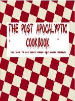 Cover for 'The Post-Apocalyptic Cookbook'