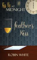 Cover for 'Feather's Kiss'