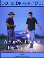 Cover for 'Drunk Driving / DUI: A Survival Guide For Motorists'