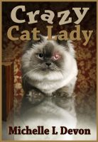 Cover for 'Crazy Cat Lady'