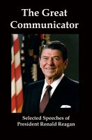 Cover for 'The Great Communicator: Selected Speeches from President Ronald Reagan'