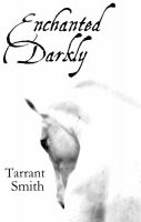 Cover for 'Enchanted Darkly'