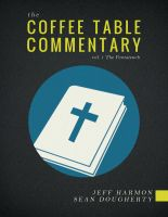 Cover for 'The Coffee Table Commentary: Volume 1 - The Pentateuch'