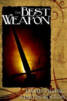 Cover for 'The Best Weapon by Martin Bolton and David Pilling'