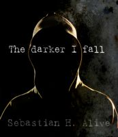 Cover for 'The Darker I Fall'