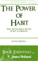 Cover for 'The Power of Habit: Why We Do What We Do In Life And Business by Charles Duhigg: Essentials'