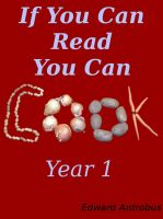 Cover for 'The Recipes of If You Can Read, You Can Cook - Year 1'