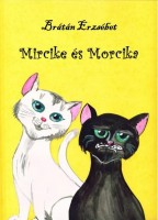 Cover for 'Mircike és Morcika'