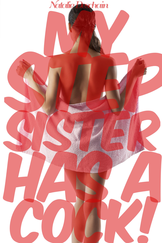 Natalie Deschain - My Stepsister Has a Cock!