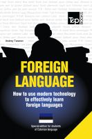 Cover for 'FOREIGN LANGUAGE - How to use modern technology to effectively learn foreign languages - Special edition for students of Estonian'