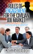 Rules of Engagement For The Civilian Job Market - Get the Job You Deserve! by Christy Rutherford