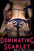 Cover for 'Dominating Scarlet (Whore For The Wolves Series Part 3)'