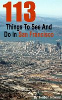 Cover for '113 Things To See And Do In San Francisco'