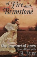 Cover for 'Of Fire and Brimstone (The Immortal Ones - Elizabeth's Novella)'