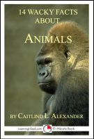 Cover for '14 Wacky Facts About Animals: A 15-Minute Book'