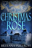 Cover for 'A Christmas Rose: A Dusk Gate Chronicles Novella (Book Five)'