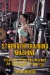 Strength Training Machine : How To Stay Motivated At Strength Training by The Blokehead