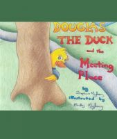 Cover for 'Douglas the Duck and the Meeting Place'