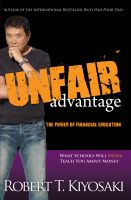 Cover for 'Unfair Advantage -The Power of Financial Education'