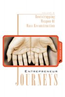 Cover for 'Entrepreneur Journeys (Volume Two): Bootstrapping, Weapon Of Mass Reconstruction'