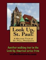 Cover for 'Look Up, St. Paul! A Walking Tour of St. Paul, Minnesota'