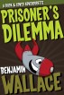 Prisoner's Dilemma: A Duck & Cover Adventurette by Benjamin Wallace
