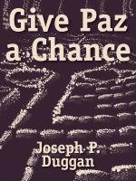 Cover for 'Give Paz a Chance'