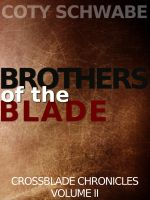 Cover for 'Brothers of the Blade: Crossblade Chronicles, Vol II'