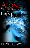 Cover for 'Alone (Vampires and the Life of Erin Rose - 1)'