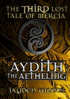 Cover for 'The Third Lost Tale of Mercia: Aydith the Aetheling'