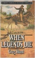 When Legends Die