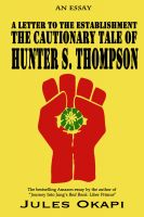 Cover for 'A Letter to the Establishment: The Cautionary Tale of Hunter S. Thompson'