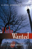 Cover for 'Help Wanted: A Kyle Shannon Mystery'