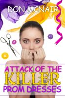 Cover for 'Attack of the Killer Prom Dresses'