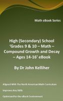 Cover for 'High (Secondary) School 'Grades 9 & 10 - Math – Compound Growth and Decay – Ages 14-16' eBook'