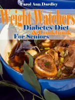 Cover for 'Weight Watchers Diabetes Diet And Cookbook For Seniors'