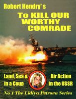 Cover for 'To Kill Our Worthy Comrade'