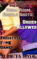 Cover for 'Dorm Room Double Shots: Orgies Allowed & Freestyle F*#K Games'