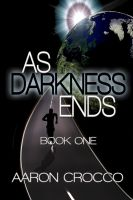 Cover for 'As Darkness Ends'