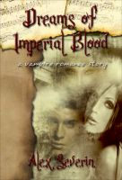 Cover for 'Dreams of Imperial Blood - A Vampire Romance Short Story'