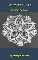 Cover for 'Cluster  Stitch 1 Doily Vintage Crochet Pattern eBook'